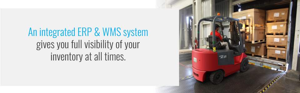 Integrated ERP and WMS systems give full inventory visibility