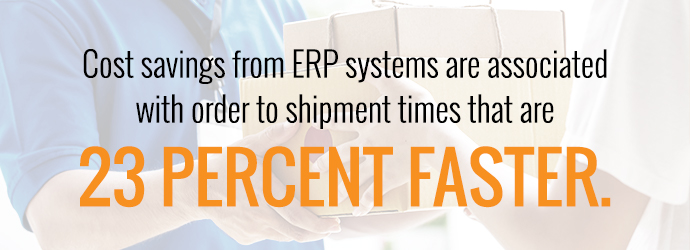 ERP systems help with cost saving and faster shipment times