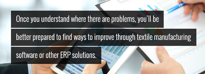 Understanding where problems are prepares you to improve through apparel ERP solutions
