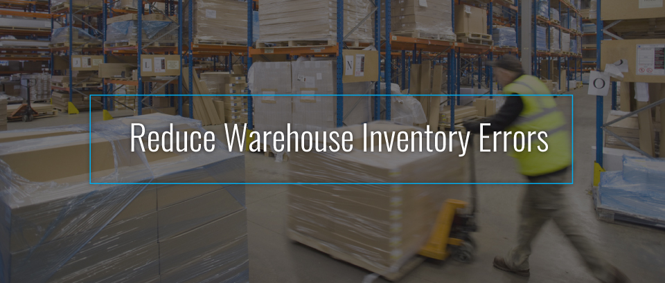How to reduce warehouse inventory errors