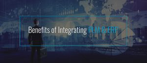 benefits of integrating plm and erp