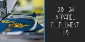 Featured image for custom apparel fulfillment tips blog post