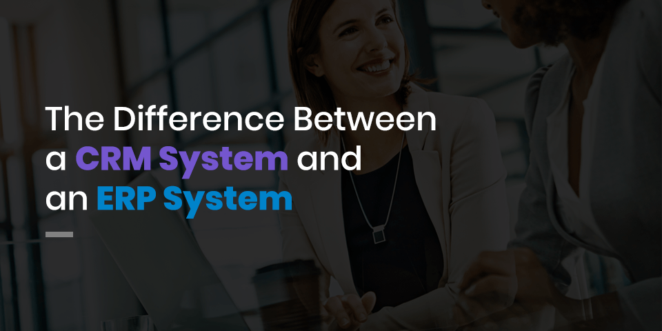The difference between a crm and erp system