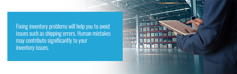 Fixing inventory problems helps to avoid future inventory issues