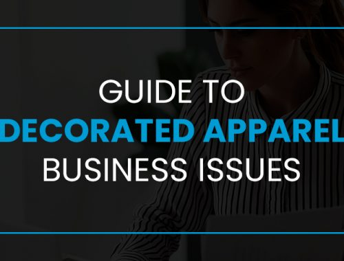 Guide to Decorated Apparel Business Issues