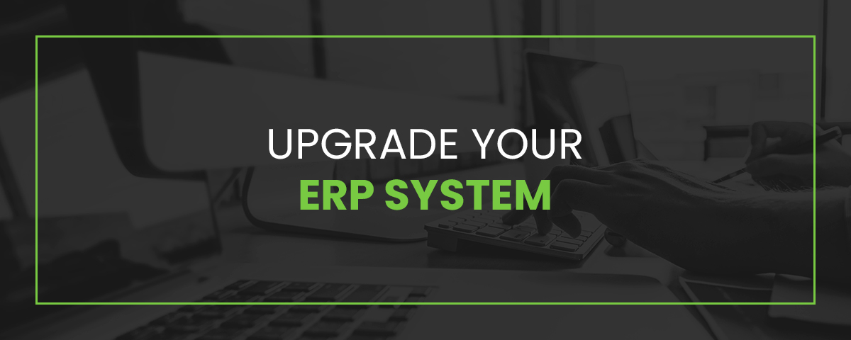Upgrade Your ERP System