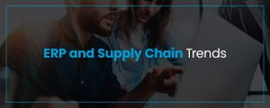 ERP and supply chain trends